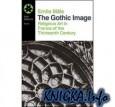Книга The Gothic Image: Religious Art in France of the Thirteenth Century