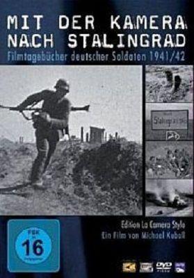 C камерой на Сталинград / Mit der Kamera nach Stalingrad