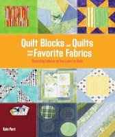 Журнал Quilt Blocks and Quilts from Your Favorite Fabrics: Recycling Fabrics as You Learn to Quilt