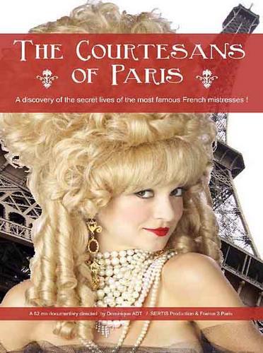 Куртизанки. Столичные соблазнительницы / The courtisanes of Paris (2010) SATRip