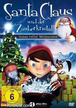 Santa Claus und der Zauberkristall - Jonas rettet Weihnachten (2011)