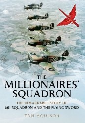 Книга The Millionaires' Squadron: The Remarkable Story of 601 Squadron and the Flying Sword