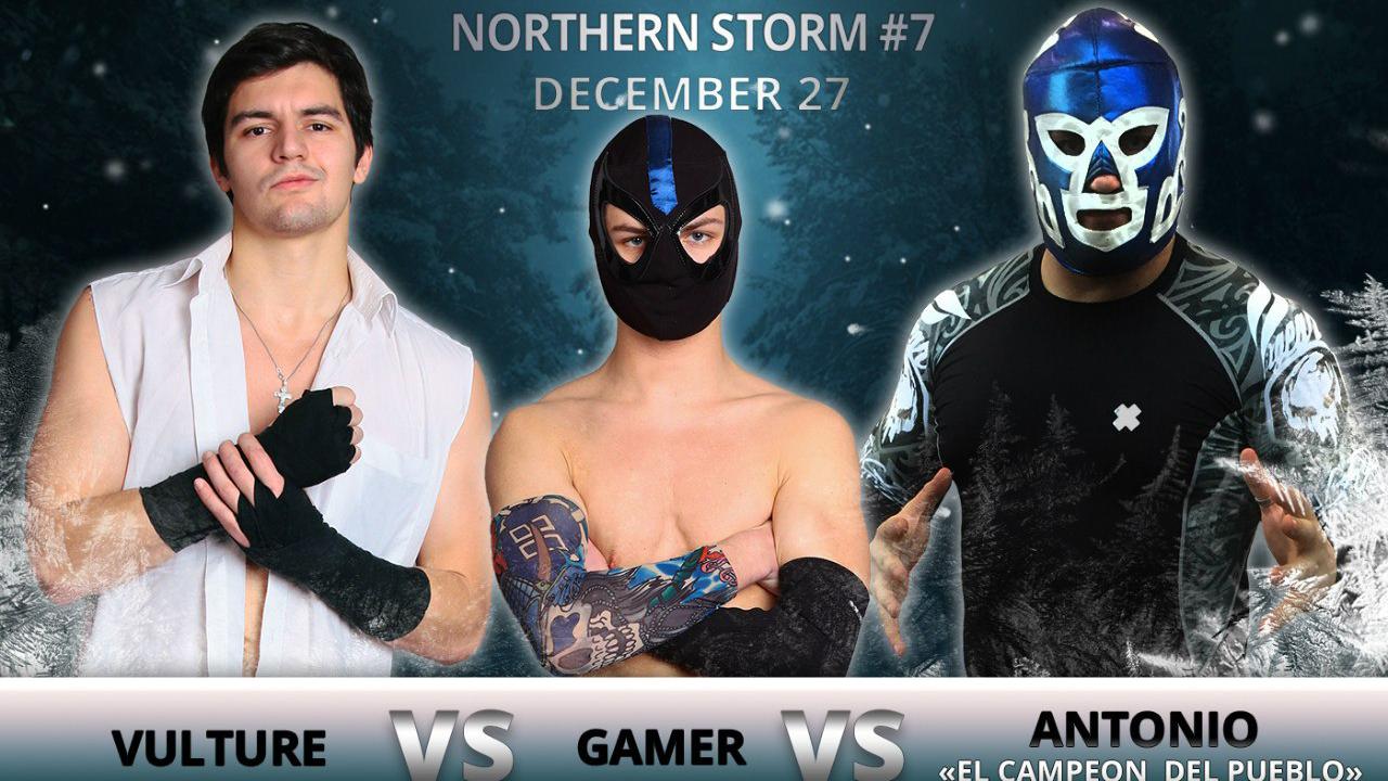 NSW Northern Storm #7: Стервятник против Геймера против Антонио эль Кампеон дель Пуэбло