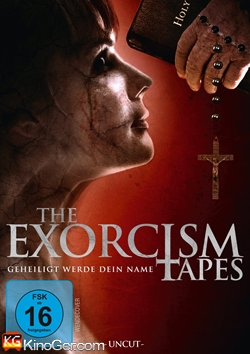 The Exorcism Tapes - Geheiligt werde dein Name (2014)