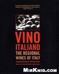 Книга Vino Italiano: the Regional Wines of Italy