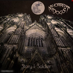 Abhorrent Dogs > Story I: Soldier  (2016)