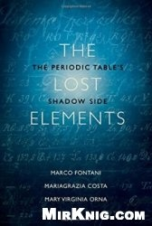 Книга The Lost Elements: The Periodic Table's Shadow Side