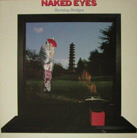 Naked Eyes - Burning Bridges