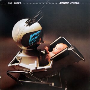 The Tubes – Remote Control (1979) [A&M Records, SP-4751]