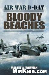 Книга Air War D-Day: Bloody Beaches
