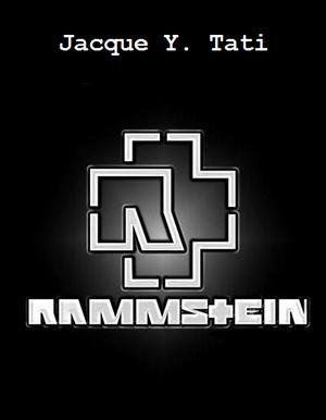 Rammstein I, II - Жак Ю. Тати (1999-2001)