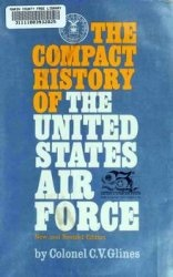 Книга The Compact History of the United States Air Force