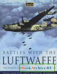Jane s Battles with the Luftwaffe: The Bomber Campaign Against Germany 1942-45.