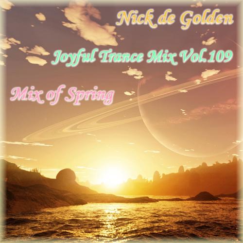 Nick de Golden – Joyful Trance Mix Vol.109 (Mix of Spring)
