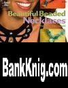Журнал Beautiful Beaded Necklaces