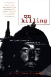 Книга On Killing: The Psychological Cost of Learning to Kill in War and Society