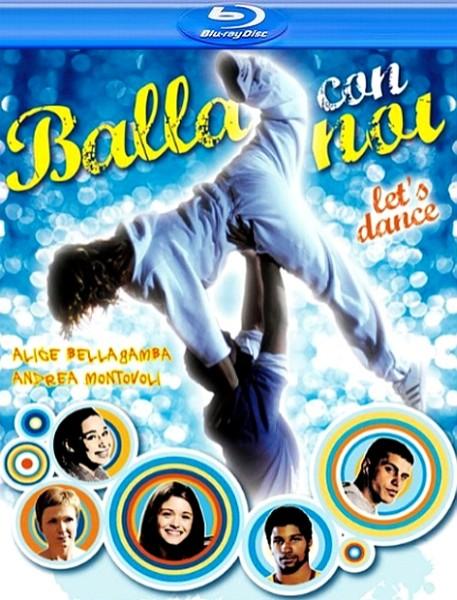 Давайте танцевать / Balla con noi - Let's Dance (2011) HDRip