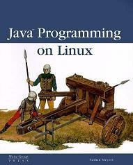 Книга Java Programming on Linux - Nathan Meyers