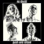 "NO DOUBT ""PUSH AND SHOVE"""