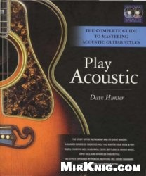 Книга Play Acoustic. The Complete Guide to Mastering Acoustic Guitar Styles (+2CD)
