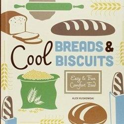 Книга Cool Breads & Biscuits: Easy & Fun Comfort Food