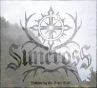 Suncross > Dethroning The Solar Wolf [ep]  (2016)