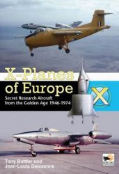 Книга X-Planes of Europe - Secret Research Aircraft From the Golden Age 1946-1974