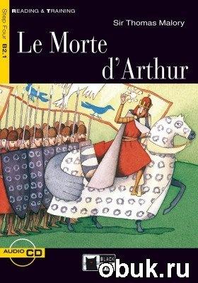 Книга Malory Т. - Le morte d'Arthur (аудиокнига)