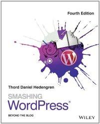 Книга Smashing WordPress: Beyond the Blog (4th edition)