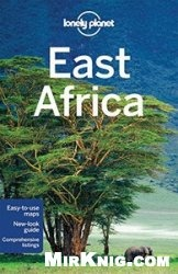 Книга Lonely Planet East Africa (10th Edition)