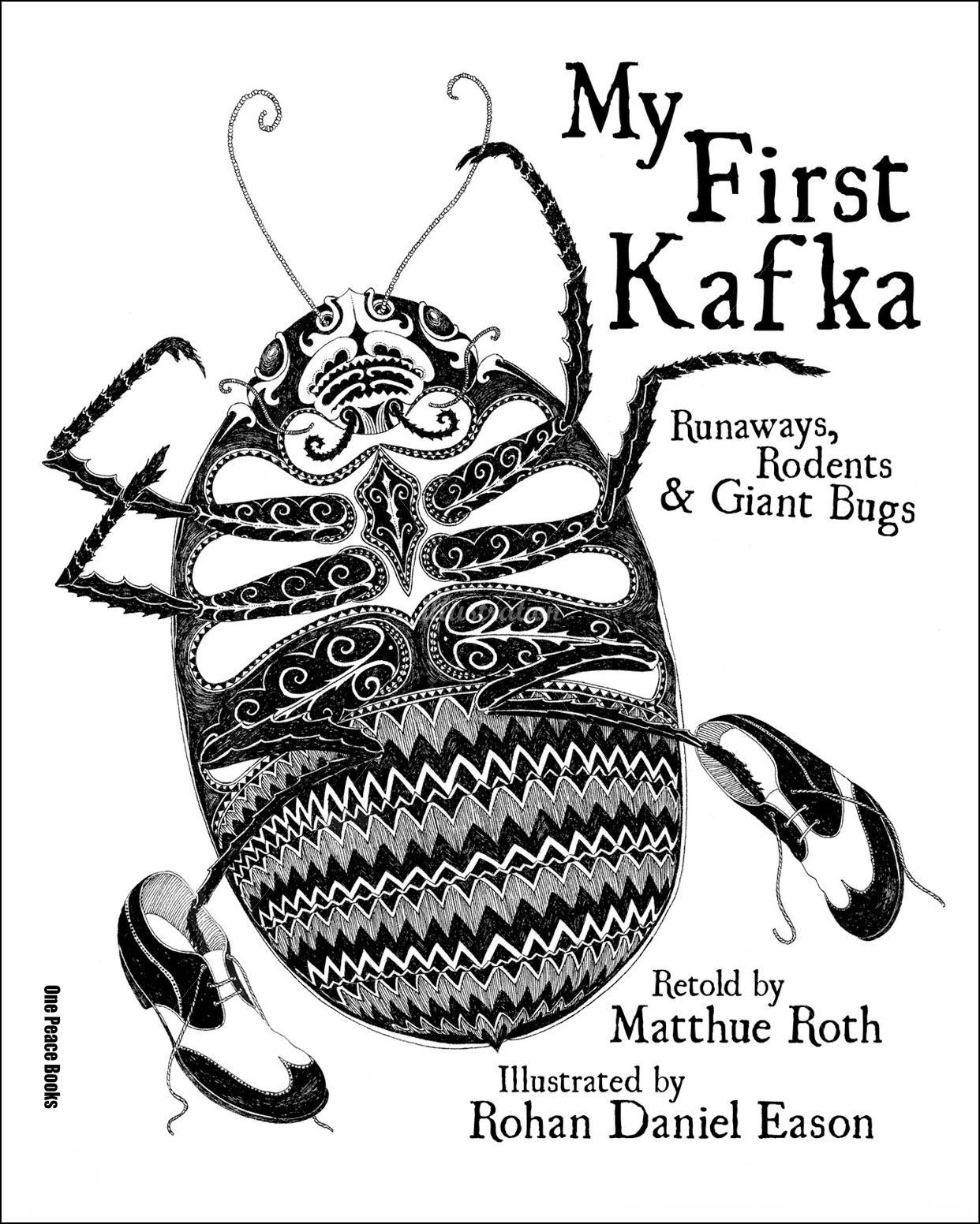 Rohan Daniel Eason, My First Kafka: Runaways, Rodents, and Giant Bugs