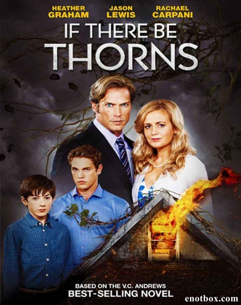 Сквозь тернии / If There Be Thorns (2015/WEB-DL/WEB-DLRip)