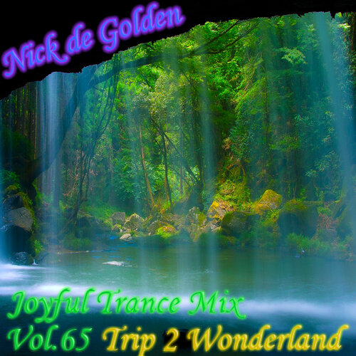 Nick de Golden – Joyful Trance Mix Vol.65 (Trip 2 Wonderland)