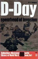 Книга D-Day - Spearhead of Invasion (Ballantine's Illustrated History of World War II. Battle Book №1)