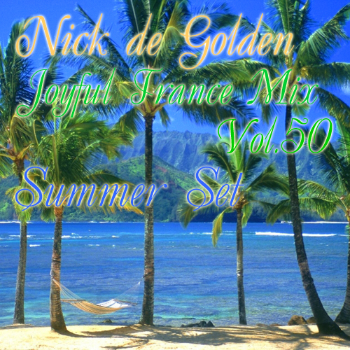 Nick de Golden – Joyful Trance Mix Vol.50 (Summer Set)