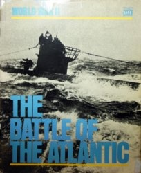 Книга The Battle of the Atlantic (Time-Life World War II Series)