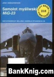 Книга Samolot mysliwski MiG-23  [Typy Broni i Uzbrojenia 218] pdf в rar  10,36Мб