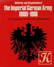 Книга The organisation and uniforms of the Imperial German Army, 1900-1918