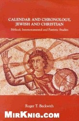 Книга Calendar and Chronology, Jewish and Christian: Biblical, Intertestamental and Patristic Studies