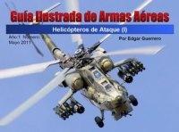 Guía Ilustrada de Armas Aéreas: Helicópteros de Ataque - Parte 1.