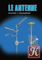 Книга Le antenne: riceventi e trasmittenti