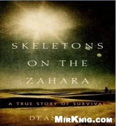 Аудиокнига Skeletons on the Zahara : a true story of survival