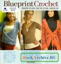 Книга Blueprint Crochet: Modern Designs for the Visual Crocheter.