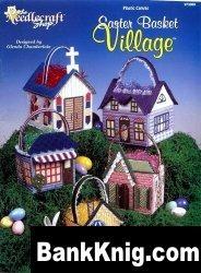 Easter Basket Village .Plastic Canvas. jpg 3,7Мб
