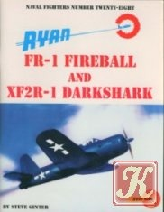 Книга Ryan FR-1 Fireball And XF2R-1 Darkshark (Naval Fighters Series №28)