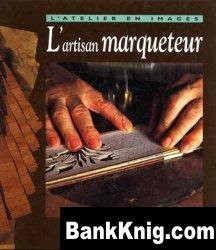 L'artisan marqueteur