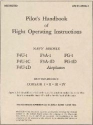 Pilots Handbook of Flight Operating Instructions Navy Models: F4U-1, F3A-1, FG-1, F4U-1C, F3A-1D, FG-1D, F4U-1D, Airplanes.  British Models: CORSAIR I,  II, III,  IV