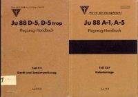 Ju 88 A-1, A-5   Flugzeug-Handbuch.  Teil 12 F – Nebelanlage.  Ju 88 D-5, D-5 trop   Flugzeug-Handbuch.  Teil 9 E - Gerat Sonderwerkzeug.