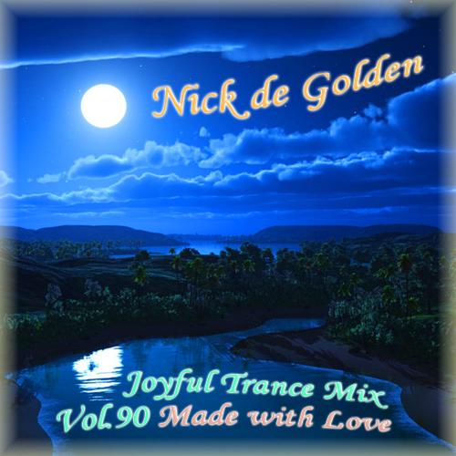 Nick de Golden – Joyful Trance Mix Vol.90 (Made with Love)