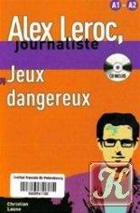 Книга Alex Leroc, journaliste. Jeux dangereux. Niveaux A1-A2 (Audio et Livre)